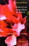 Joachim Teetz, Dem Leben zum Leben verhelfen